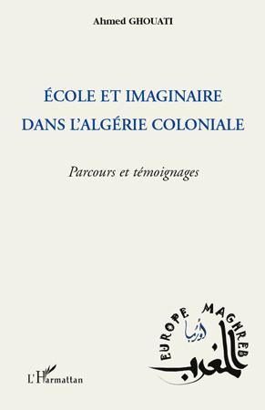 Ecole et imaginaire dans l'Algérie coloniale